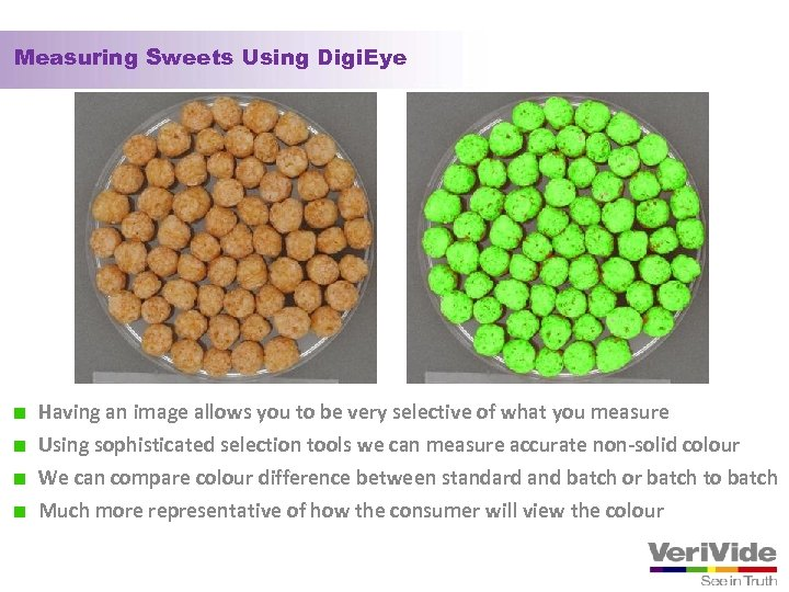 Measuring Sweets Using Digi. Eye Having an image allows you to be very selective