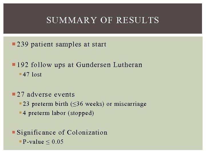 SUMMARY OF RESULTS 239 patient samples at start 192 follow ups at Gundersen Lutheran