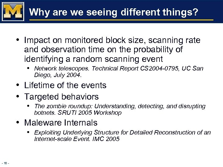 Why are we seeing different things? • Impact on monitored block size, scanning rate