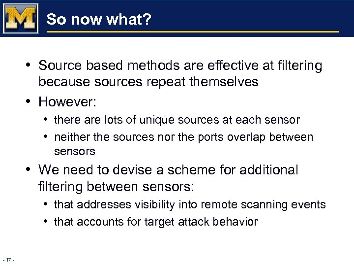 So now what? • Source based methods are effective at filtering • because sources