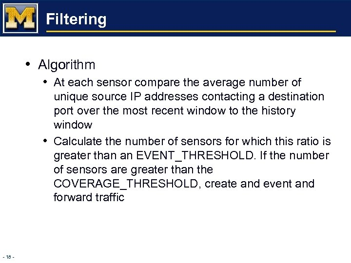 Filtering • Algorithm • At each sensor compare the average number of • -