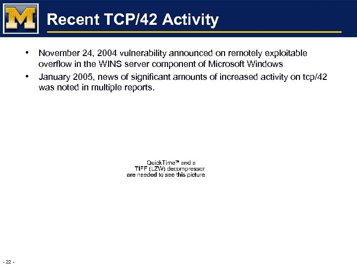 Recent TCP/42 Activity • November 24, 2004 vulnerability announced on remotely exploitable • -