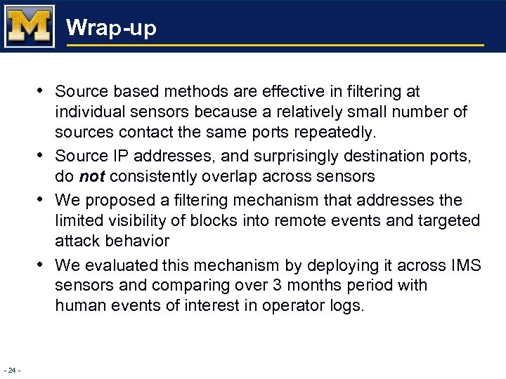 Wrap-up • Source based methods are effective in filtering at • • • -