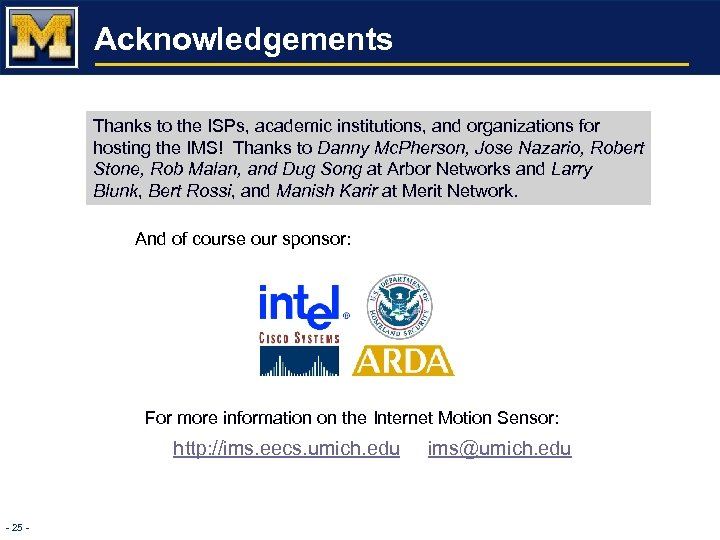 Acknowledgements Thanks to the ISPs, academic institutions, and organizations for hosting the IMS! Thanks