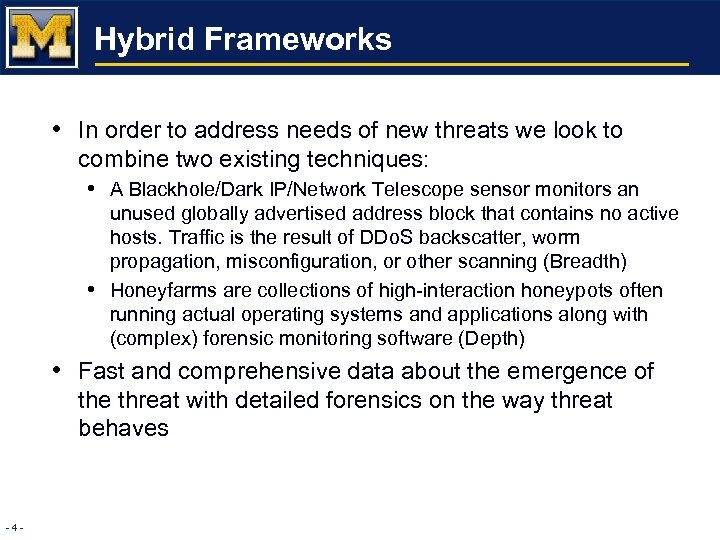 Hybrid Frameworks • In order to address needs of new threats we look to