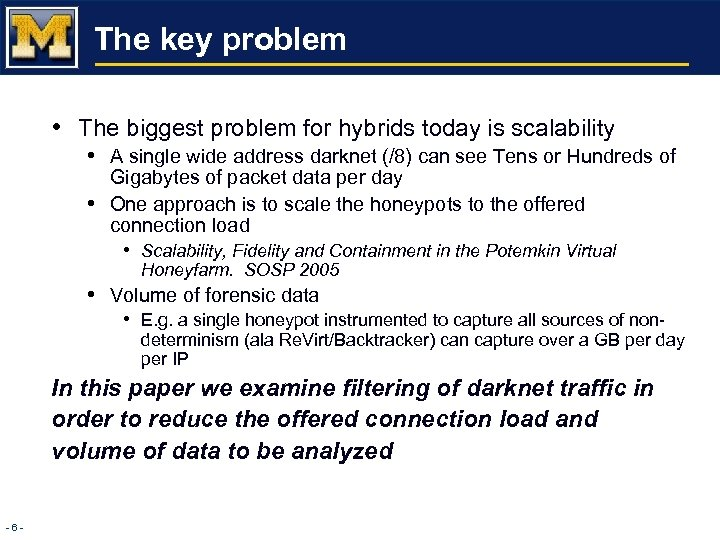 The key problem • The biggest problem for hybrids today is scalability • A