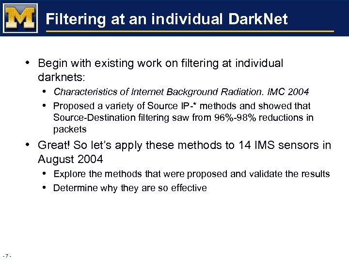 Filtering at an individual Dark. Net • Begin with existing work on filtering at