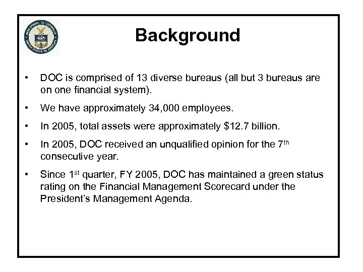 Background • DOC is comprised of 13 diverse bureaus (all but 3 bureaus are