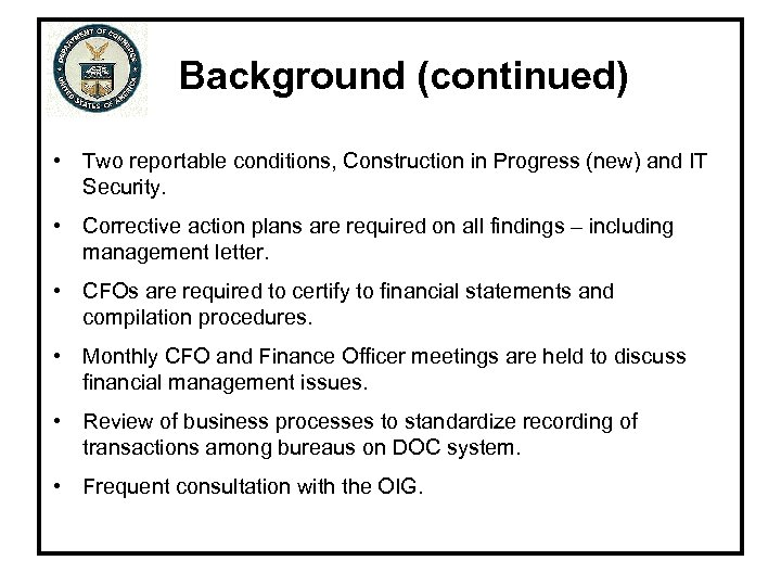 Background (continued) • Two reportable conditions, Construction in Progress (new) and IT Security. •