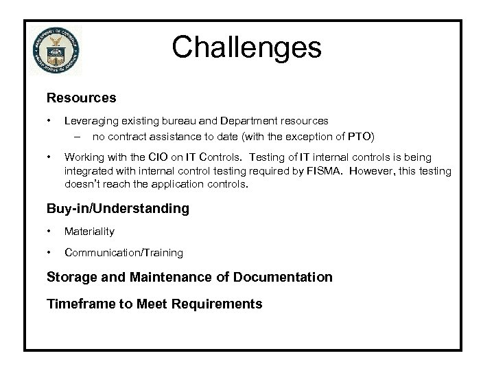 Challenges Resources • Leveraging existing bureau and Department resources – no contract assistance to
