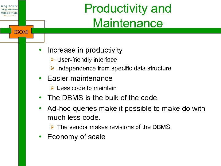 ISOM Productivity and Maintenance • Increase in productivity Ø User-friendly interface Ø Independence from