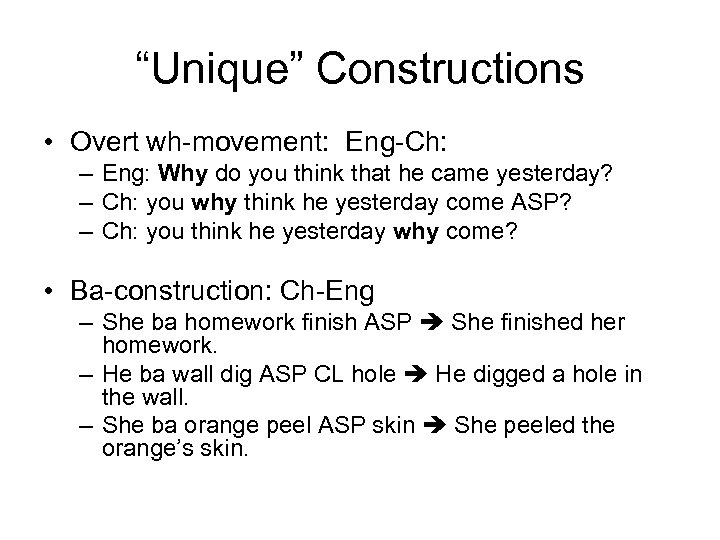"""Unique"" Constructions • Overt wh-movement: Eng-Ch: – Eng: Why do you think that he"