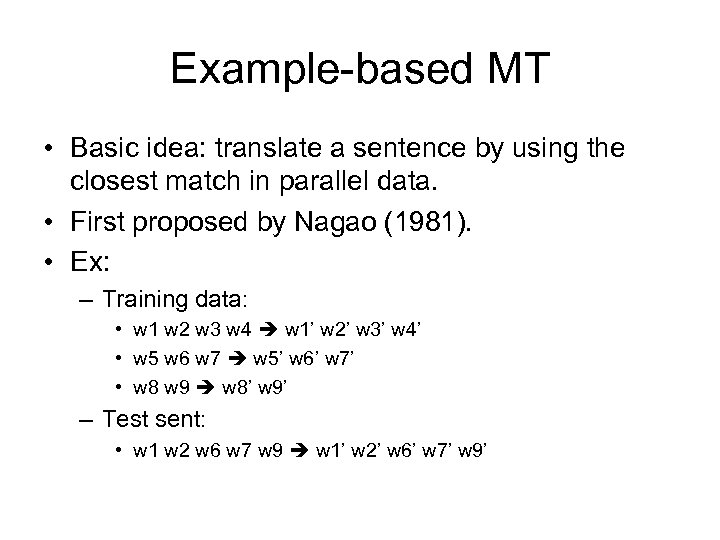 Example-based MT • Basic idea: translate a sentence by using the closest match in