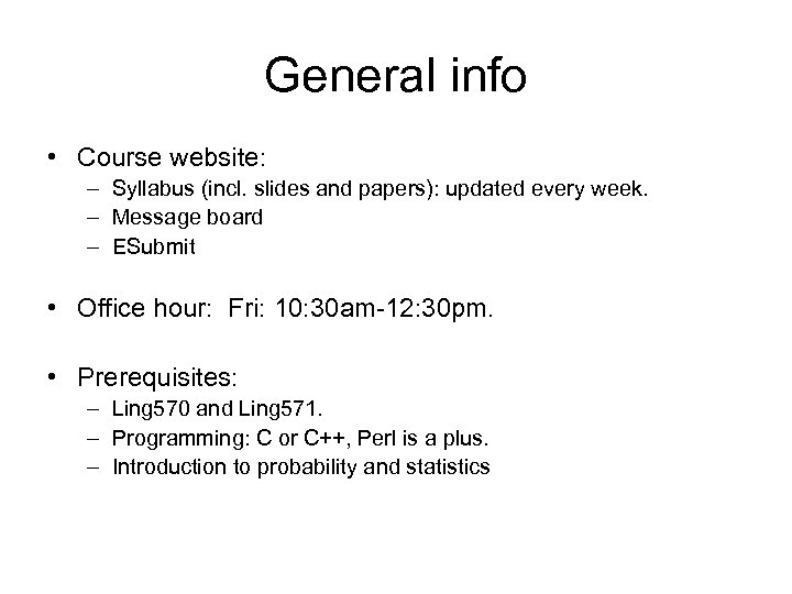 General info • Course website: – Syllabus (incl. slides and papers): updated every week.