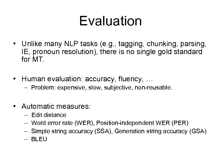 Evaluation • Unlike many NLP tasks (e. g. , tagging, chunking, parsing, IE, pronoun
