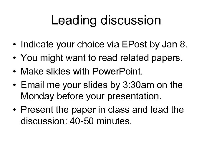 Leading discussion • • Indicate your choice via EPost by Jan 8. You might