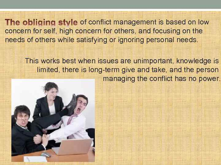 of conflict management is based on low concern for self, high concern for others,