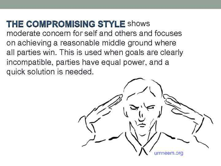 shows moderate concern for self and others and focuses on achieving a reasonable