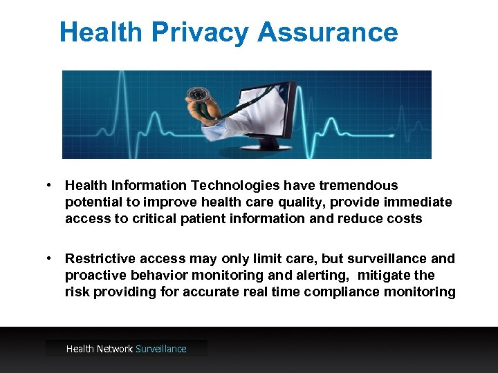 Health Privacy Assurance • Health Information Technologies have tremendous potential to improve health care