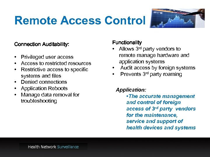 Remote Access Control Connection Auditability: • Privileged user access • Access to restricted resources
