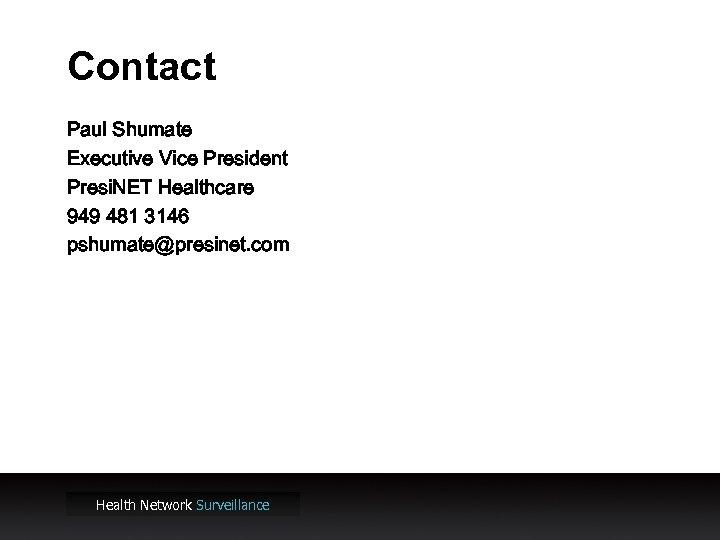 Contact Paul Shumate Executive Vice President Presi. NET Healthcare 949 481 3146 pshumate@presinet. com