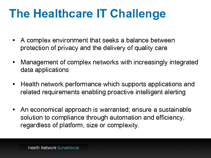 The Healthcare IT Challenge • A complex environment that seeks a balance between protection