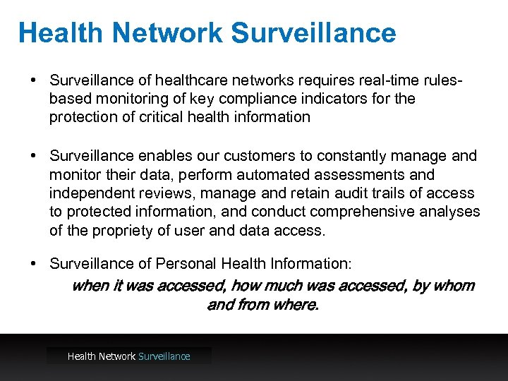 Health Network Surveillance • Surveillance of healthcare networks requires real-time rulesbased monitoring of key