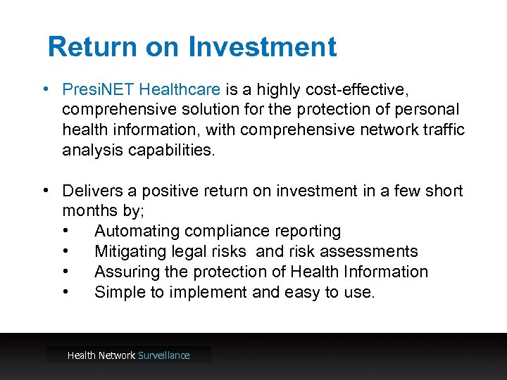 Return on Investment • Presi. NET Healthcare is a highly cost-effective, comprehensive solution for