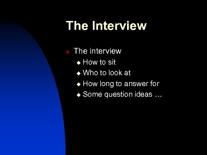 The Interview n The interview How to sit u Who to look at u