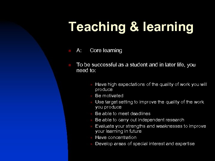 Teaching & learning n n A: Core learning To be successful as a student