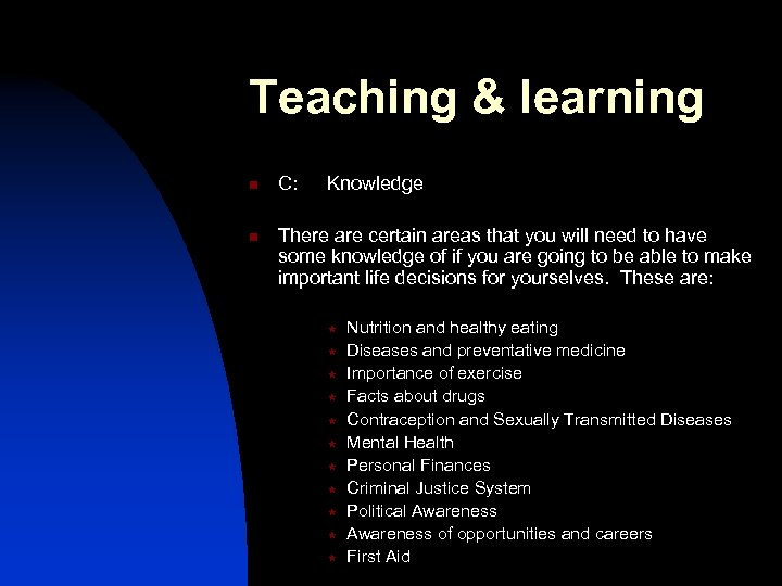Teaching & learning n n C: Knowledge There are certain areas that you will