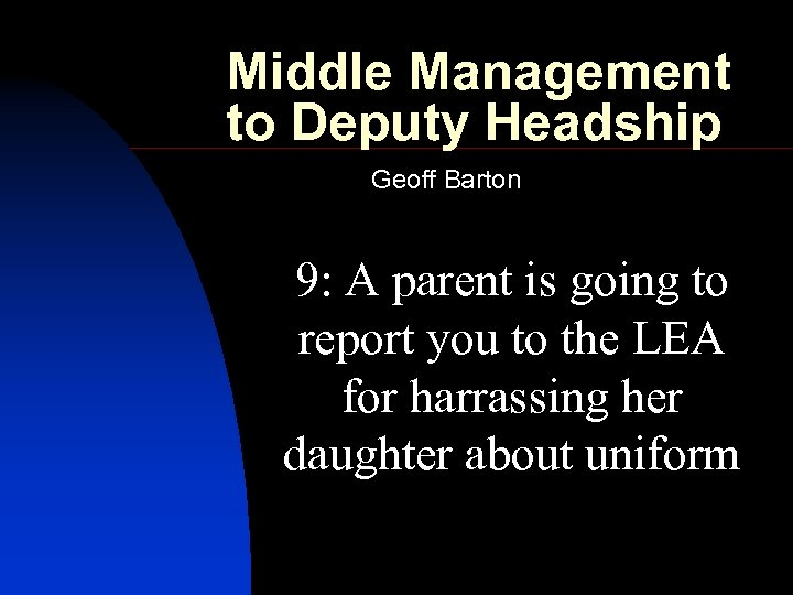 Middle Management to Deputy Headship Geoff Barton 9: A parent is going to report