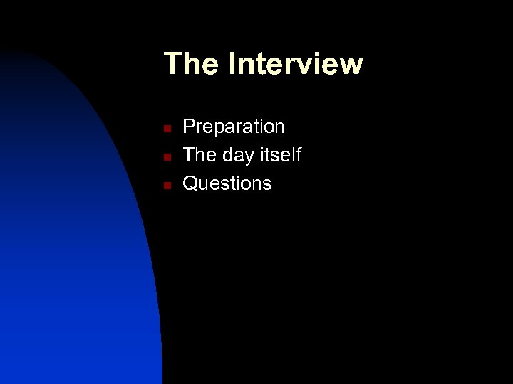 The Interview n n n Preparation The day itself Questions