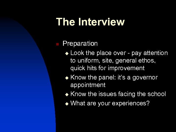 The Interview n Preparation Look the place over - pay attention to uniform, site,