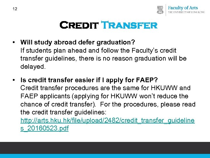 12 Credit Transfer • Will study abroad defer graduation? If students plan ahead and