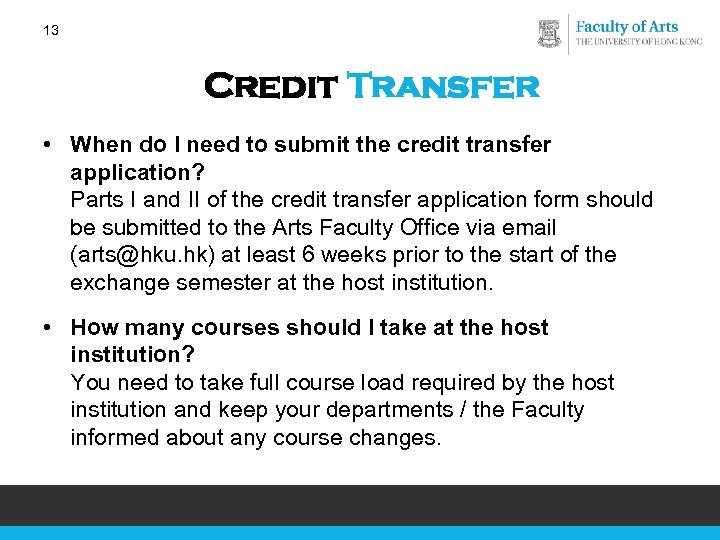 13 Credit Transfer • When do I need to submit the credit transfer application?