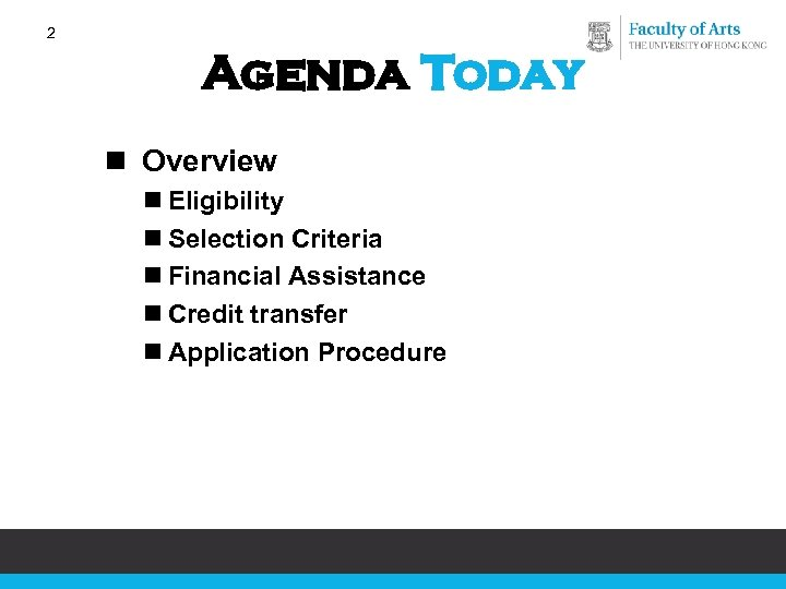 2 Agenda Today n Overview n Eligibility n Selection Criteria n Financial Assistance n
