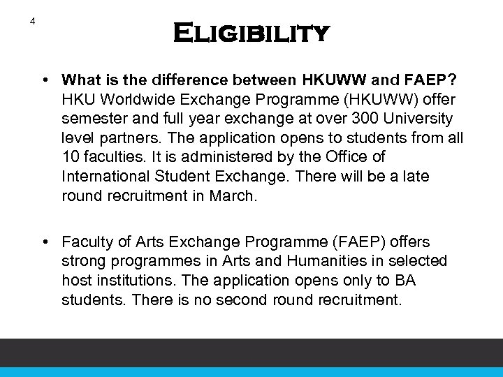 4 Eligibility • What is the difference between HKUWW and FAEP? HKU Worldwide Exchange