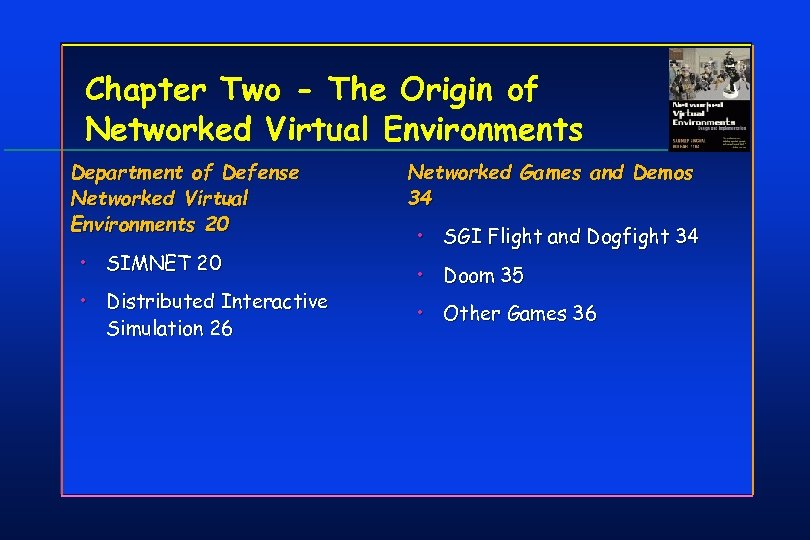 Chapter Two - The Origin of Networked Virtual Environments Department of Defense Networked Virtual