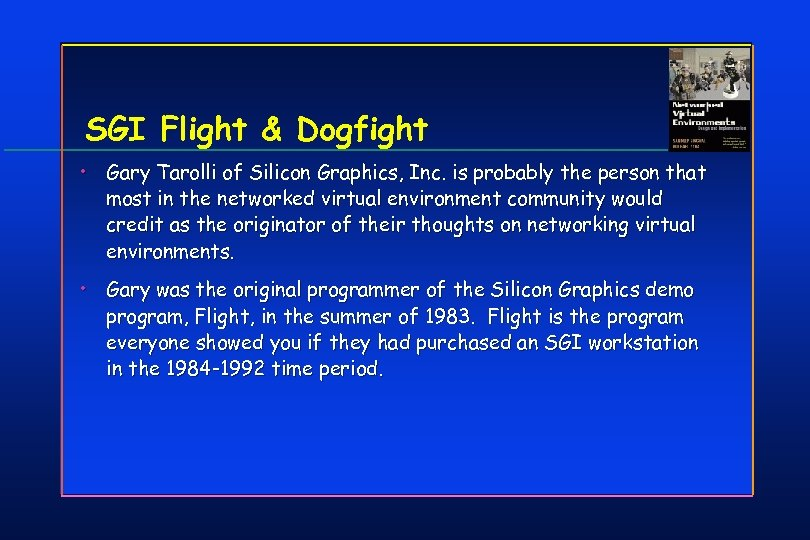 SGI Flight & Dogfight • Gary Tarolli of Silicon Graphics, Inc. is probably the