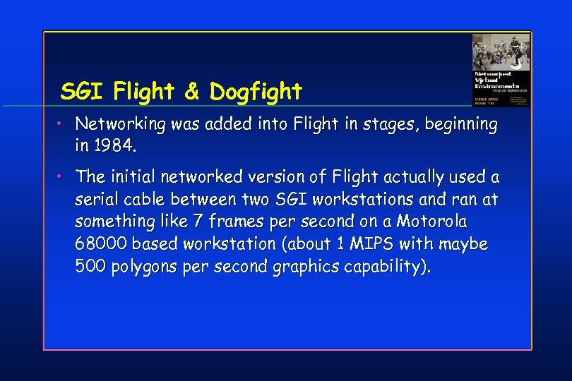 SGI Flight & Dogfight • Networking was added into Flight in stages, beginning in
