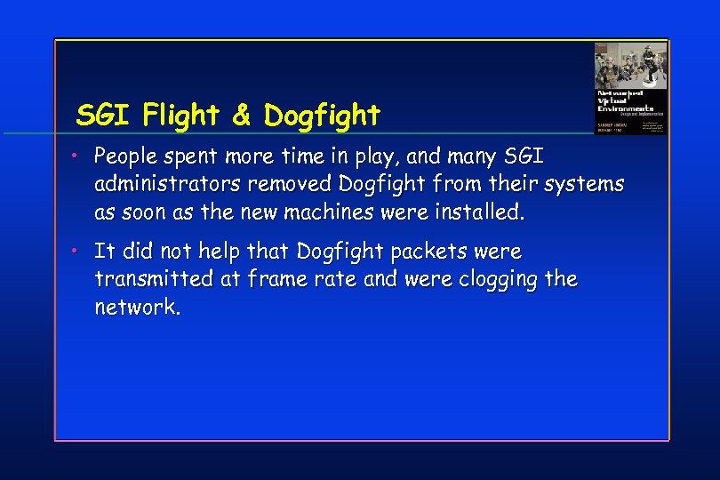 SGI Flight & Dogfight • People spent more time in play, and many SGI
