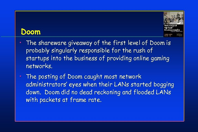 Doom • The shareware giveaway of the first level of Doom is probably singularly