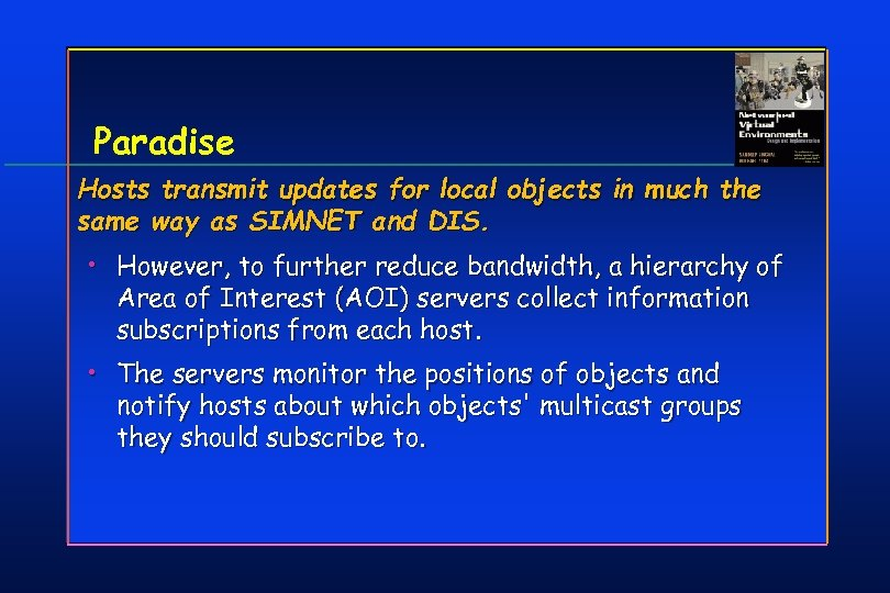 Paradise Hosts transmit updates for local objects in much the same way as SIMNET