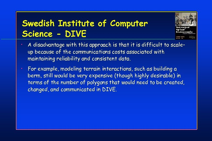 Swedish Institute of Computer Science - DIVE • A disadvantage with this approach is