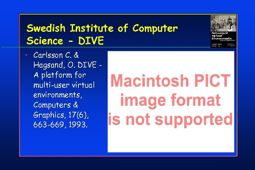 Swedish Institute of Computer Science - DIVE • Carlsson C. & Hagsand, O. DIVE