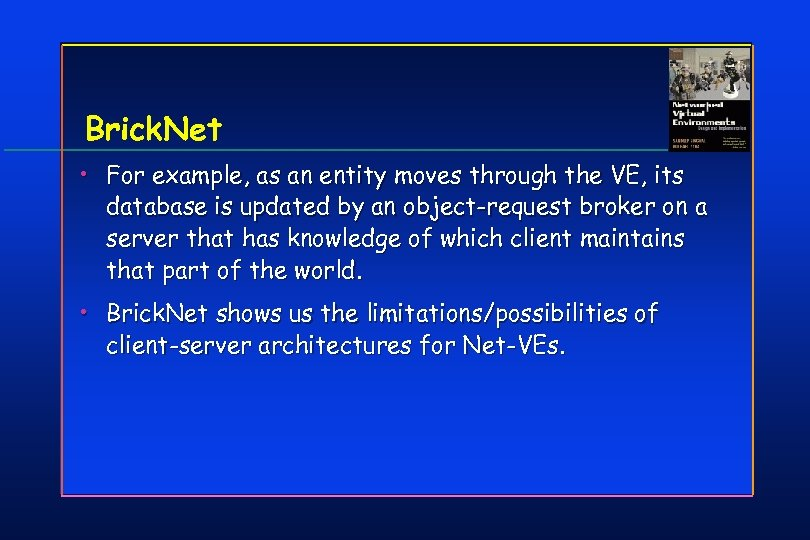Brick. Net • For example, as an entity moves through the VE, its database