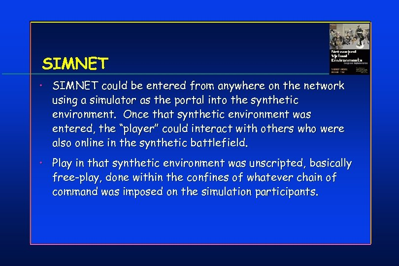 SIMNET • SIMNET could be entered from anywhere on the network using a simulator