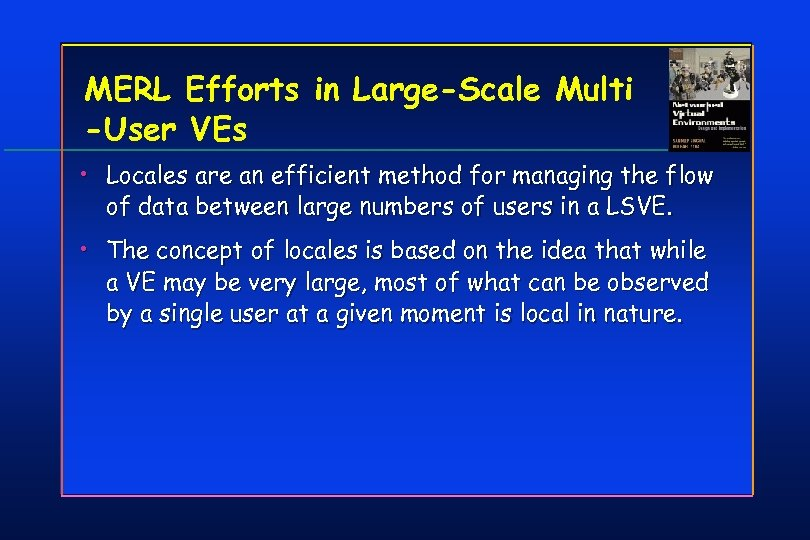 MERL Efforts in Large-Scale Multi -User VEs • Locales are an efficient method for