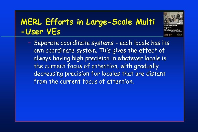 MERL Efforts in Large-Scale Multi -User VEs – Separate coordinate systems - each locale